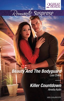 Beauty and the Bodyguard/Killer Countdown (Paperback): Lisa Childs, Amelia Autin