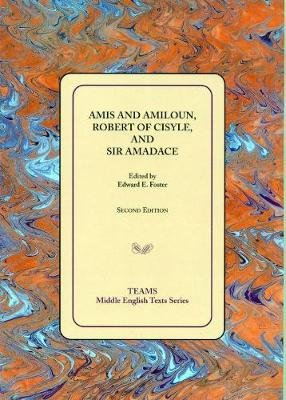 Amis and Amiloun, Robert of Cisyle, and Sir Amadace (Paperback, 2nd Revised edition): Edward E. Foster