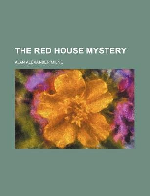 The Red House Mystery (Paperback): A.A. Milne, Alan Alexander Milne