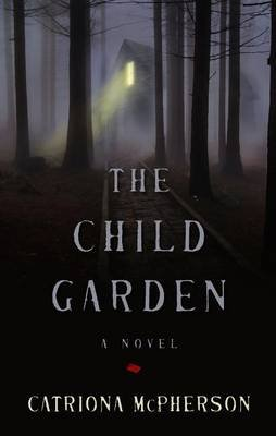 The Child Garden (Large print, Hardcover, Large type / large print edition): Catriona McPherson