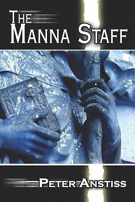 The Manna Staff (Paperback): Peter Anstiss