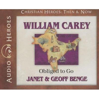 William Carey - Obliged to Go (Standard format, CD): Janet Benge, Geoff Benge