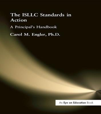 ISLLC Standards in Action, The - A Principal's Handbook (Electronic book text): Carol Engler