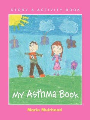 My Asthma Book (Paperback): Maria Muirhead