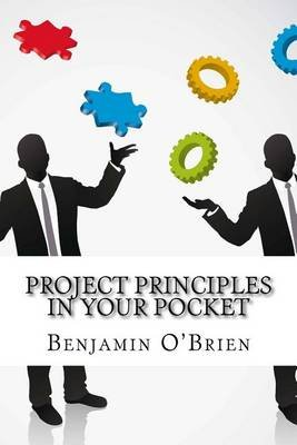 Project Principles in Your Pocket (Paperback): Benjamin O'Brien