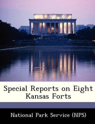 Special Reports on Eight Kansas Forts (Paperback):