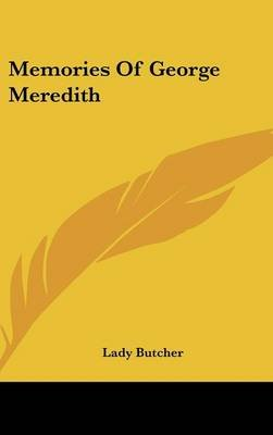 Memories of George Meredith (Hardcover): Lady Butcher