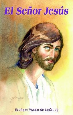 El Senor Jesus (English, Spanish, Paperback): Ponce Leon, Enrique Ponce Leon