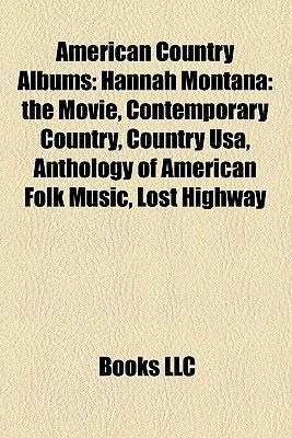 American Country Albums - Hannah Montana: The Movie (Paperback): Books Llc, Books Group