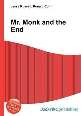 Mr. Monk and the End (Paperback): Jesse Russell, Ronald Cohn