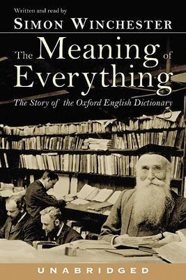 The Meaning of Everything - The Story of the Oxford English Dictionary (Audio cassette): Simon Winchester