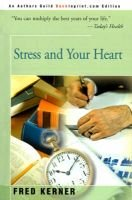 Stress and Your Heart (Paperback): Fred Kerner