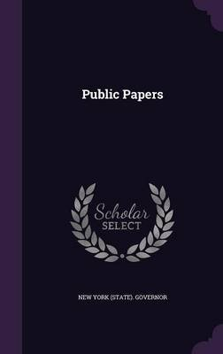 Public Papers (Hardcover): New York (State). Governor