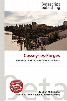 Cussey-Les-Forges (Paperback): Lambert M. Surhone, Mariam T. Tennoe, Susan F. Henssonow