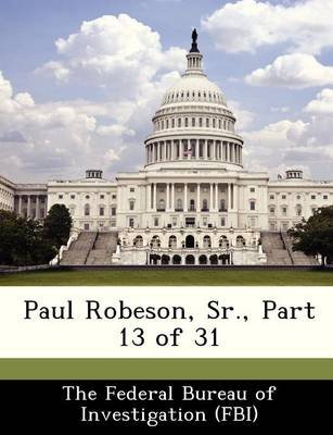 Paul Robeson, Sr., Part 13 of 31 (Paperback):