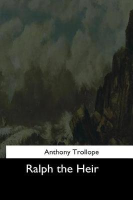 Ralph the Heir (Paperback): Anthony Trollope
