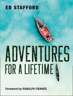 Adventures for a Lifetime (Paperback, Edition): Ed Stafford