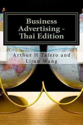 Business Advertising - Thai Edition - Includes Lesson Plans in Thai (Thai, Paperback): Arthur H. Tafero, Lijun Wang