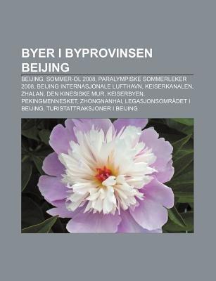 Byer I Byprovinsen Beijing - Beijing, Sommer-Ol 2008, Paralympiske Sommerleker 2008, Beijing Internasjonale Lufthavn,...