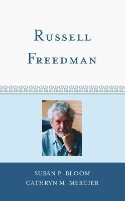 Russell Freedman (Electronic book text): Susan P Bloom, Cathryn M Mercier