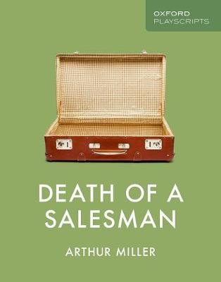 Oxford Playscripts: Death of a Salesman (Paperback): Arthur Miller