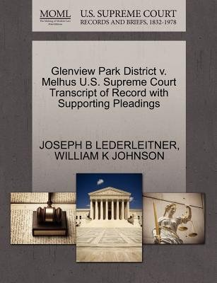 Glenview Park District V. Melhus U.S. Supreme Court Transcript of Record with Supporting Pleadings (Paperback): Joseph B...