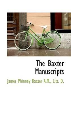 The Baxter Manuscripts (Paperback): James Phinney Baxter