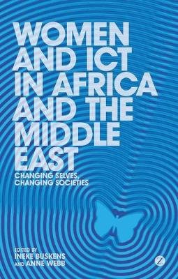 Women and ICT in Africa and the Middle East - Changing Selves, Changing Societies (Electronic book text, 1st edition): Anne...