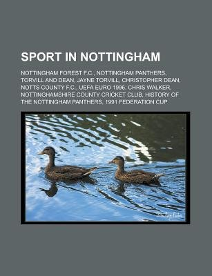 Sport in Nottingham - Nottingham Forest F.C., Nottingham Panthers, Torvill and Dean, Jayne Torvill, Christopher Dean, Notts...