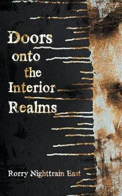 Doors Onto the Interior Realms (Paperback): Rorry Nighttrain East