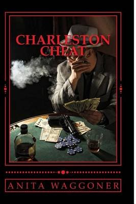 Charleston Cheat - Cheating Is the Evil That Happens When Honest Players Allow It. (Paperback): Anita C. Waggoner