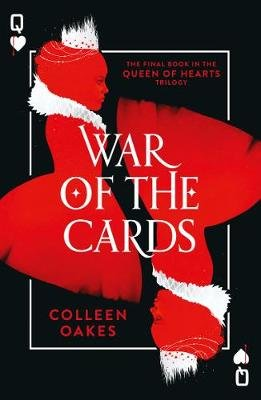 Queen of Hearts 3: War of the Cards (Paperback): Colleen Oakes