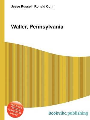 Waller, Pennsylvania (Paperback): Jesse Russell, Ronald Cohn