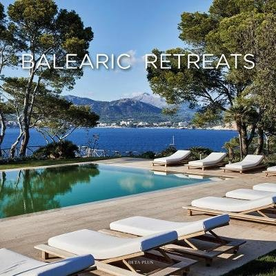 Balearic Retreats (English, Spanish, Hardcover): Wim Pauwels