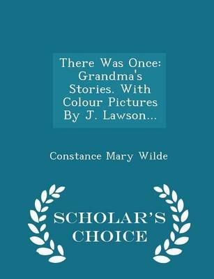 There Was Once - Grandma's Stories. with Colour Pictures by J. Lawson... - Scholar's Choice Edition (Paperback):...