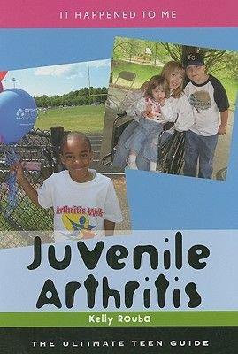 Juvenile Arthritis - The Ultimate Teen Guide (Hardcover): Kelly Rouba