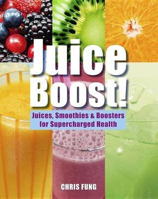 Juice Boost! (Electronic book text): Chris Fung