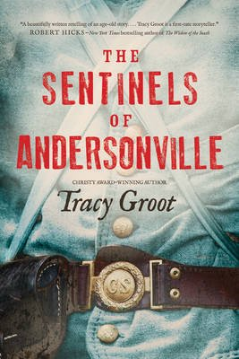 The Sentinels of Andersonville (Paperback): Tracy Groot