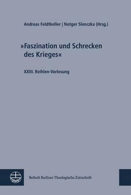 Faszination Und Schrecken Des Krieges - XXIII. Reihlen-Vorlesung (German, Paperback): Notger Slenczka