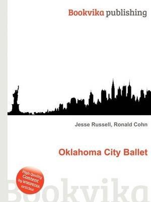 Oklahoma City Ballet (Paperback): Jesse Russell, Ronald Cohn