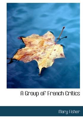 A Group of French Critics (Hardcover): Mary Fisher