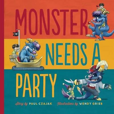 Monster Needs a Party (Hardcover): Paul Czajak