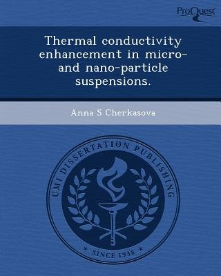 Thermal Conductivity Enhancement in Micro- And Nano-Particle Suspensions (Paperback): Anna S Cherkasova