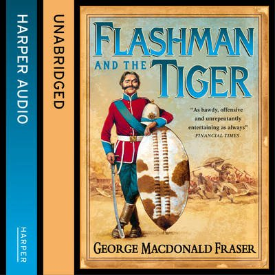 Flashman and the Tiger (Downloadable audio file, Unabridged edition): George MacDonald Fraser