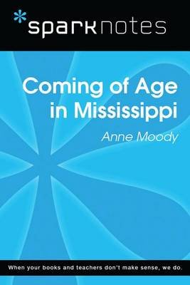 Coming of Age in Mississippi (Sparknotes Literature Guide) (Electronic book text): Spark Notes, Anne Moody