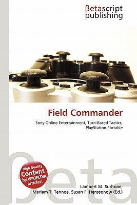 Field Commander (Paperback): Lambert M. Surhone, Mariam T. Tennoe, Susan F. Henssonow