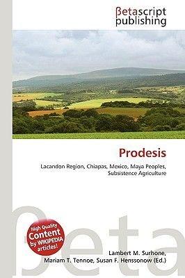 Prodesis (Paperback): Lambert M. Surhone, Miriam T. Timpledon, Susan F. Marseken