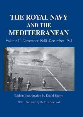 The Royal Navy and the Mediterranean, Volume II - November 1940-December 1941 (Paperback):