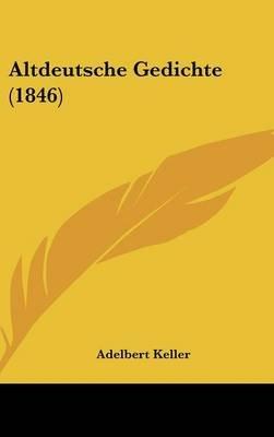 Altdeutsche Gedichte (1846) (English, German, Hardcover): Adelbert Keller