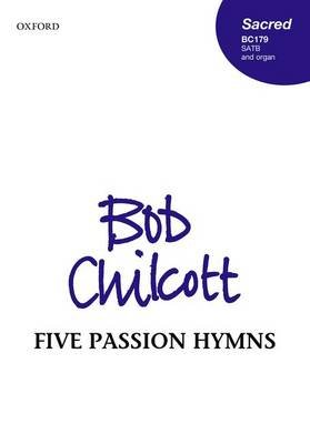Five Passion Hymns (Sheet music, Vocal score): Bob Chilcott